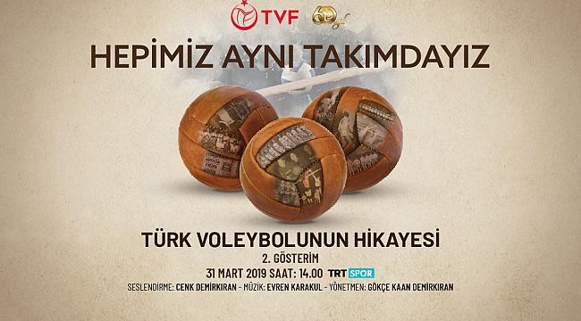Türk Voleybolu'nun 60 Yılı Belgeseli'nin 2. Gösterimi 31 Mart'ta