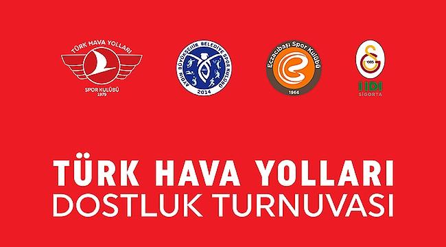 Türk Hava Yolları Dostluk Turnuvası başlıyor